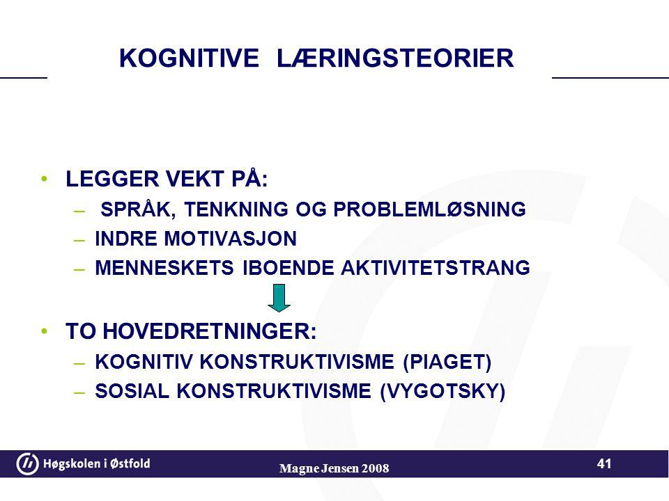 40 Konstruktivisme og læringssyn Konstruktivismen er den retningen innen kognitiv teori som har fått størst betydning når det gjelder synet på læring