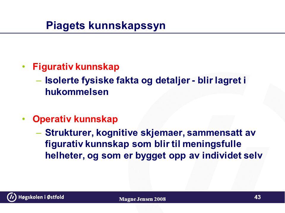Magne Jensen 2008 42 UTVIKLINGSPROSESSEN Utvikling av det kognitive er en grunnleggende livsfunksjon og en tilpasningsprosess Barnet søker å forstå ve