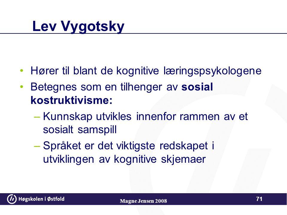 Lev Semenovich Vygotsky 1896 - 1934 70 Magne Jensen 2008 VYGOTSKY