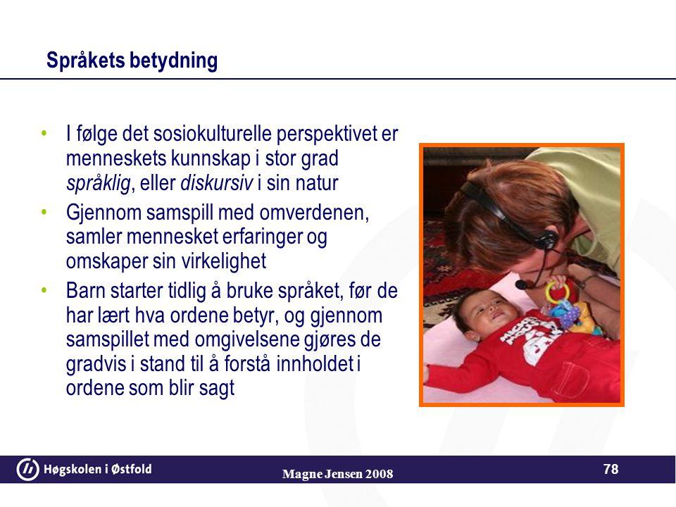 77 Vygotsky - sosialkonstuktivist Tre hovedmoment: Menneskets levevilkår påvirker dets tenkemåte Redskaper kan hjelpe mennesket framover (også vekt på