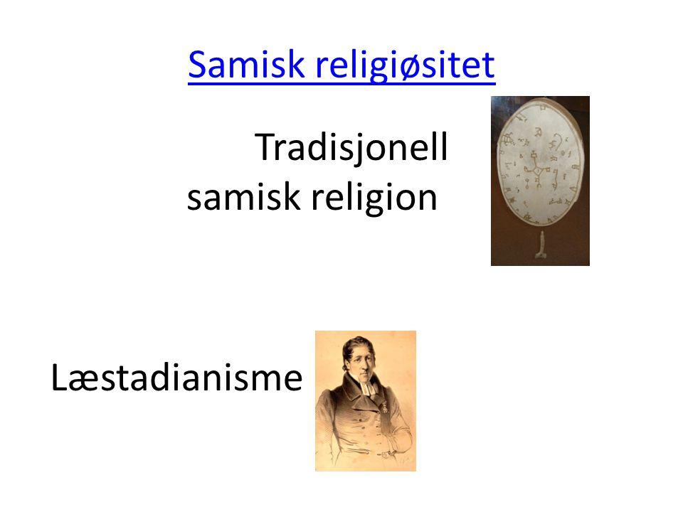 Samisk religiøsitet Tradisjonell samisk religion Læstadianisme