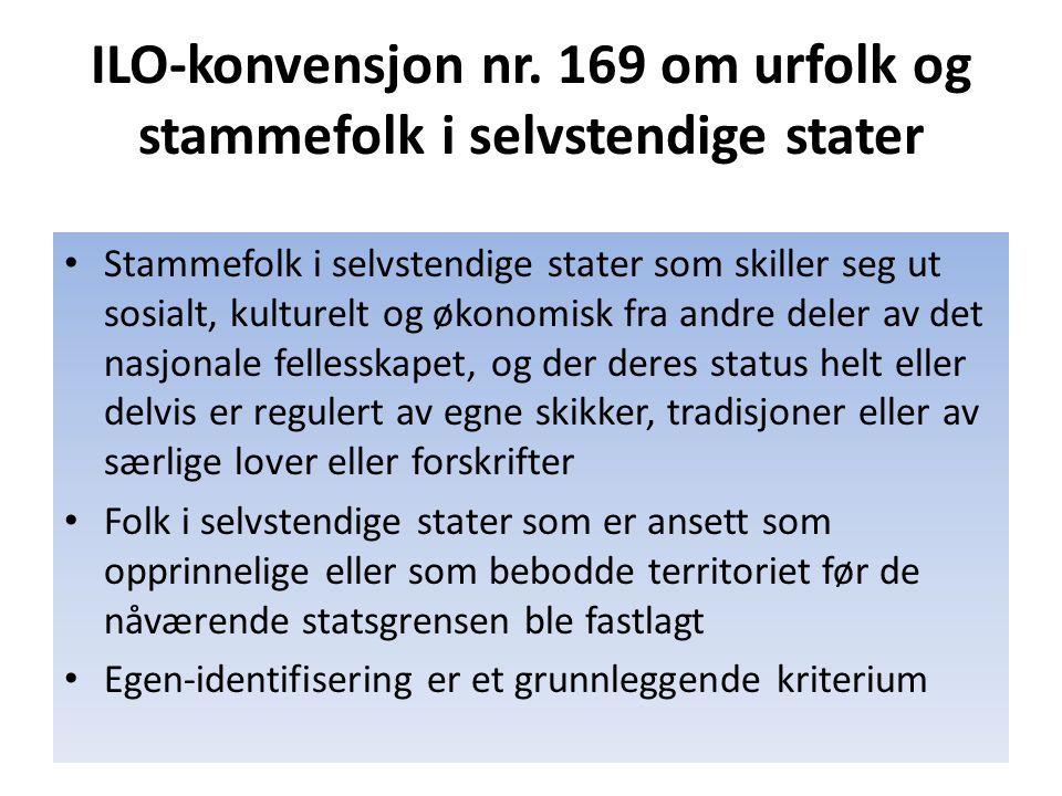 ILO ‑ konvensjon nr. 169 om urfolk og stammefolk i selvstendige stater Stammefolk i selvstendige stater som skiller seg ut sosialt, kulturelt og økono