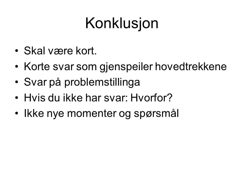 Konklusjon Skal være kort.