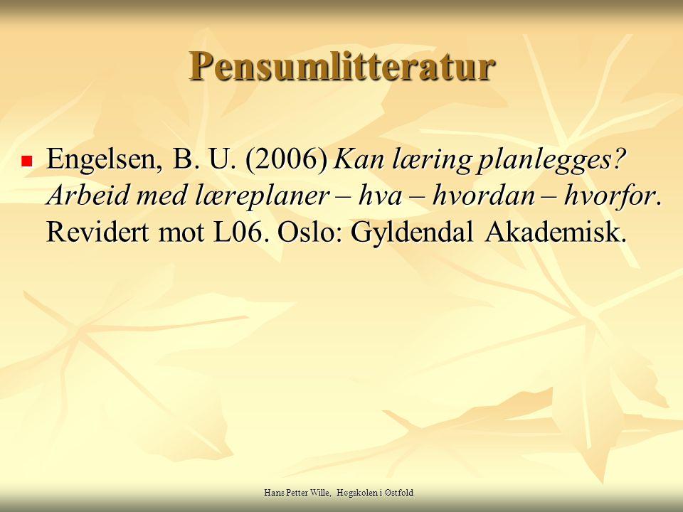 Hans Petter Wille, Høgskolen i Østfold Anbefalt litteratur Bjørkvold, J.-R.