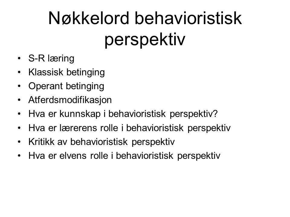 Utfordringer som kan forklares med behaviorismen Den skjulte læreplan –Hvordan mye læring skjer Disiplinproblemer – atferdsmodifikasjon –Strategier fo