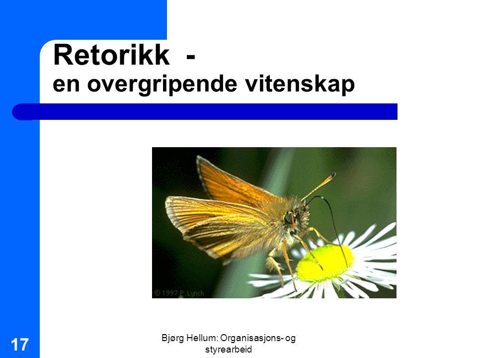 Bjørg Hellum: Organisasjons- og styrearbeid 17 Retorikk - en overgripende vitenskap