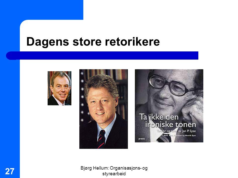 Bjørg Hellum: Organisasjons- og styrearbeid 27 Dagens store retorikere