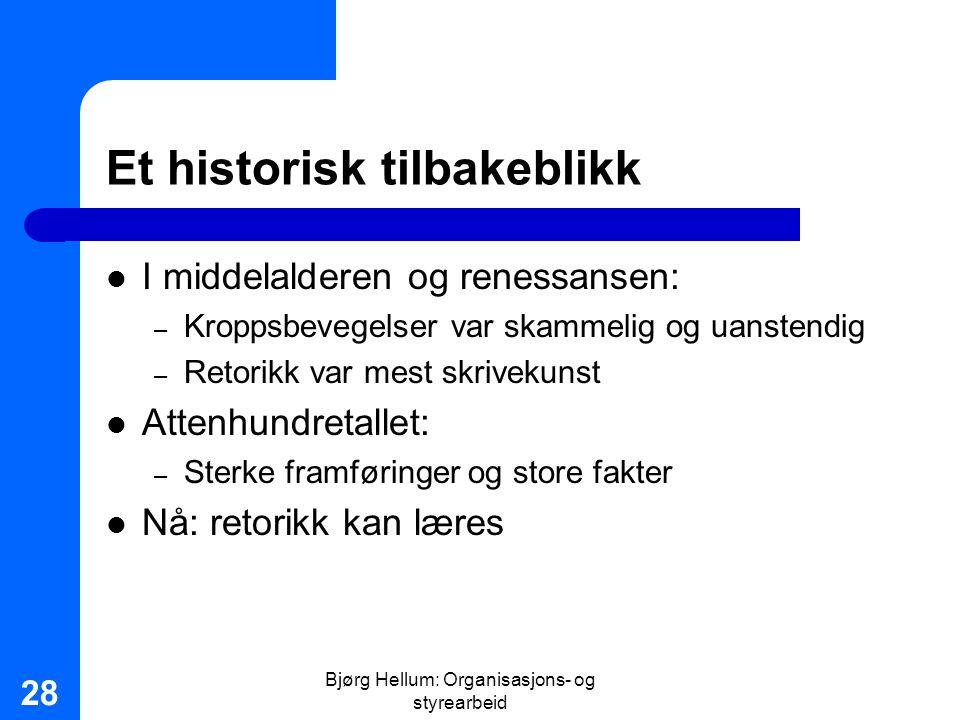 Bjørg Hellum: Organisasjons- og styrearbeid 28 Et historisk tilbakeblikk I middelalderen og renessansen: – Kroppsbevegelser var skammelig og uanstendi
