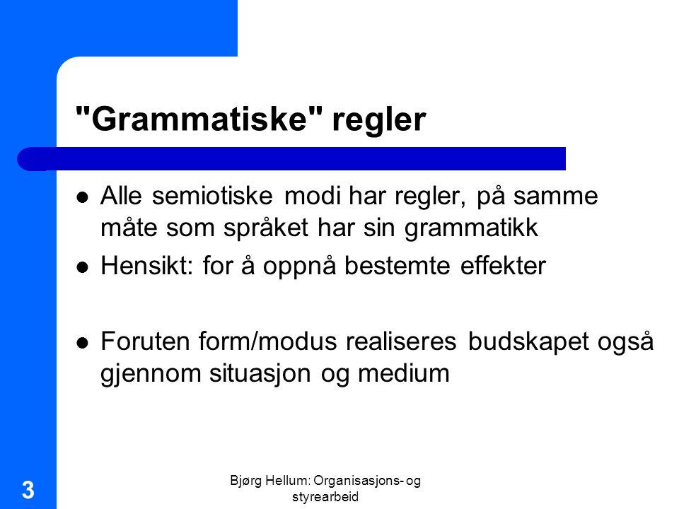 Bjørg Hellum: Organisasjons- og styrearbeid 44 Hva er god språkbruk.