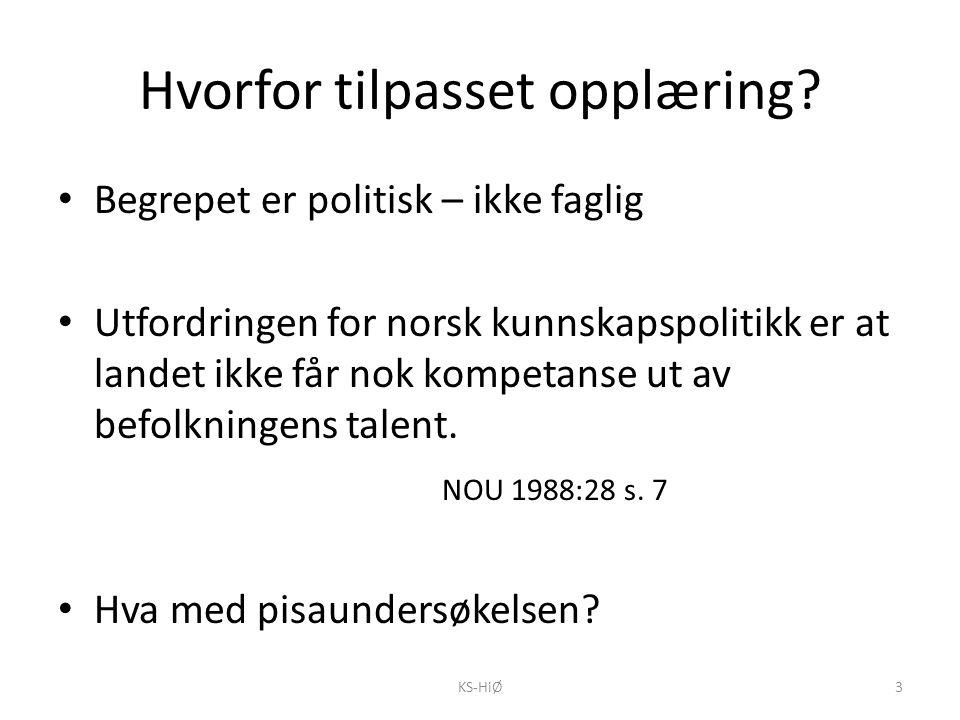 Hvorfor tilpasset opplæring? Begrepet er politisk – ikke faglig Utfordringen for norsk kunnskapspolitikk er at landet ikke får nok kompetanse ut av be