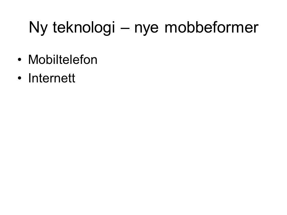 Ny teknologi – nye mobbeformer Mobiltelefon Internett