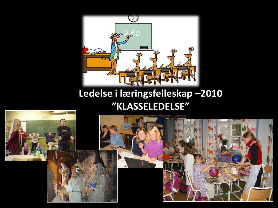 Ledelse i læringsfelleskap –2010 KLASSELEDELSE