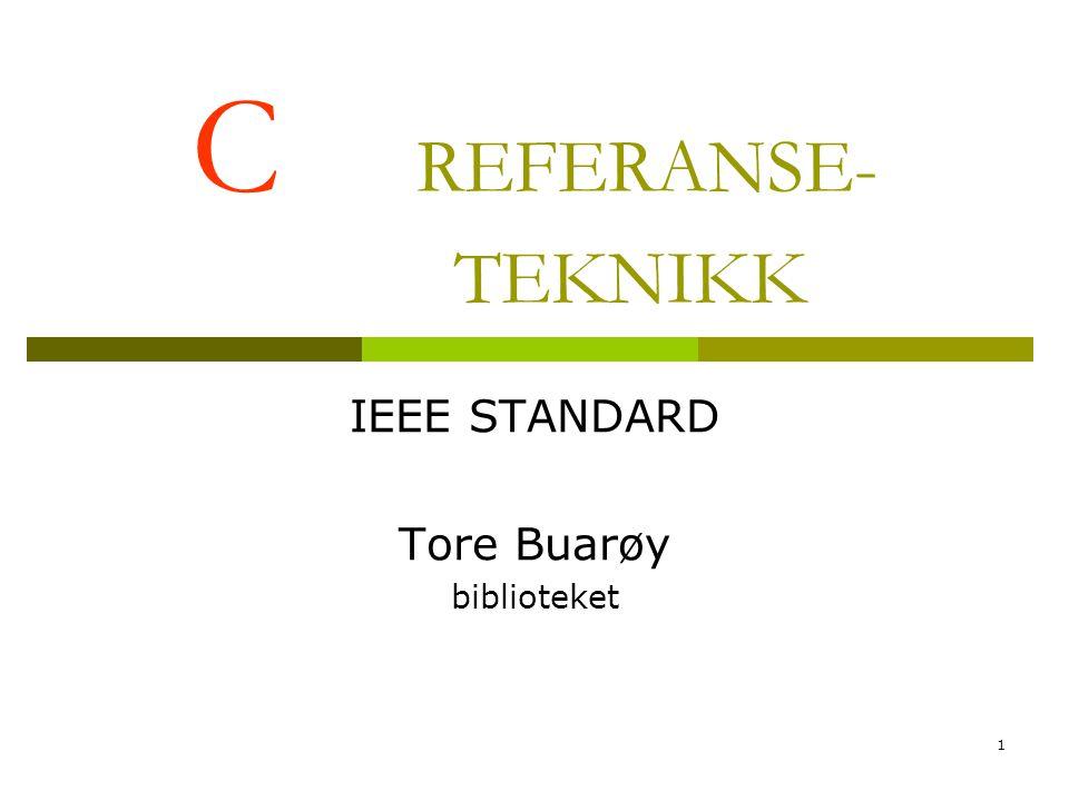 1 C REFERANSE- TEKNIKK IEEE STANDARD Tore Buarøy biblioteket