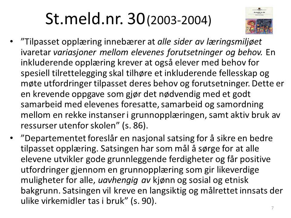 """St.meld.nr. 30 (2003-2004) """"Tilpasset opplæring innebærer at alle sider av læringsmiljøet ivaretar variasjoner mellom elevenes forutsetninger og behov"""