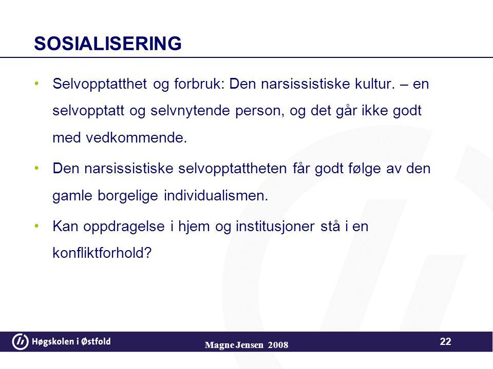 SOSIALISERING Selvopptatthet og forbruk: Den narsissistiske kultur.