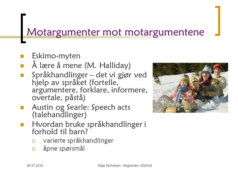 09.07.2014Maja Michelsen, Høgskolen i Østfold Fins det motargumenter? Noam Chomsky, 1960-tallet:  Språket er først og fremst en biologisk evne  Språ