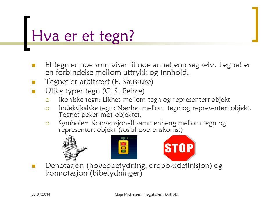 09.07.2014Maja Michelsen, Høgskolen i Østfold Hva er et tegn.