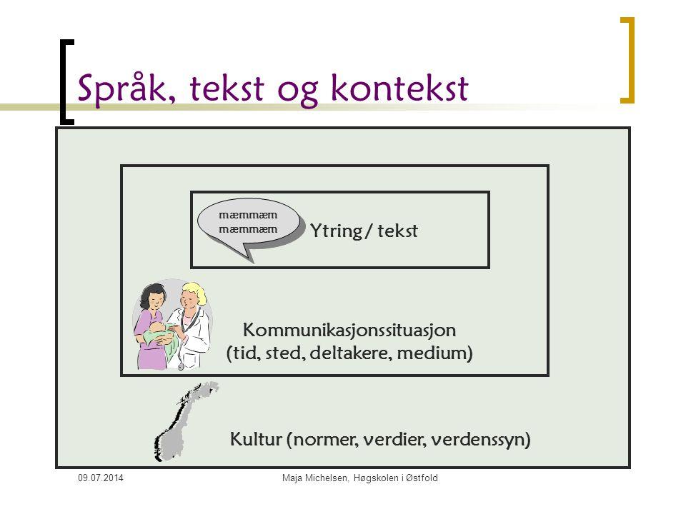 09.07.2014Maja Michelsen, Høgskolen i Østfold Hva er et tegn? Et tegn er noe som viser til noe annet enn seg selv. Tegnet er en forbindelse mellom utt