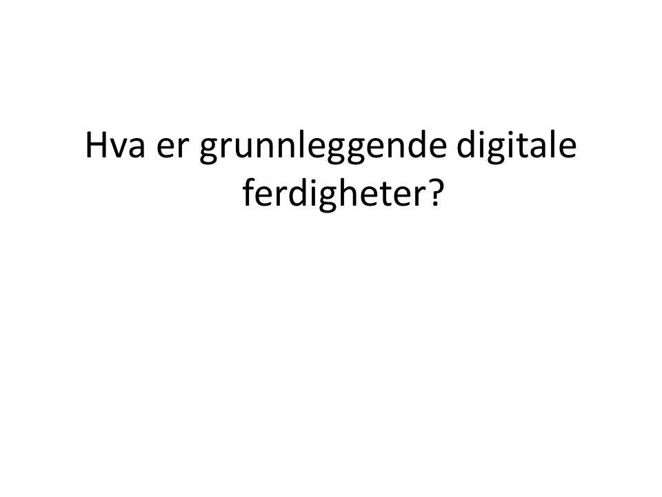 Hva er grunnleggende digitale ferdigheter?
