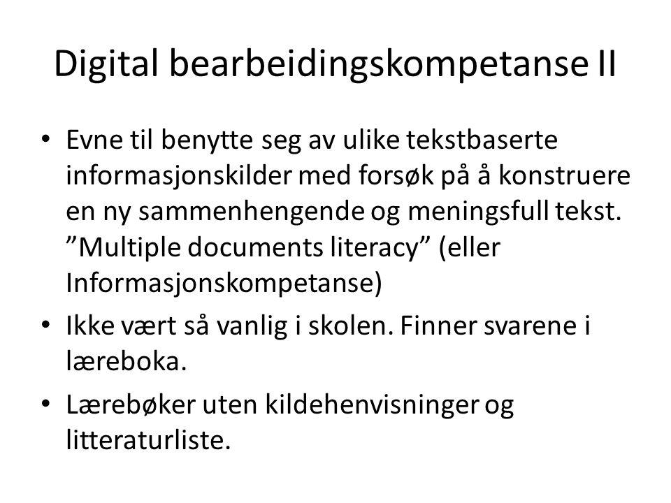 Digital bearbeidingskompetanse II Evne til benytte seg av ulike tekstbaserte informasjonskilder med forsøk på å konstruere en ny sammenhengende og men