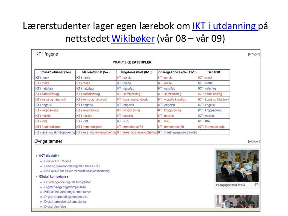 Lærerst udenter lager egen lærebok om IKT i utdanning på nettstedet Wikibøker (vår 08 – vår 09)IKT i utdanning Wikibøker