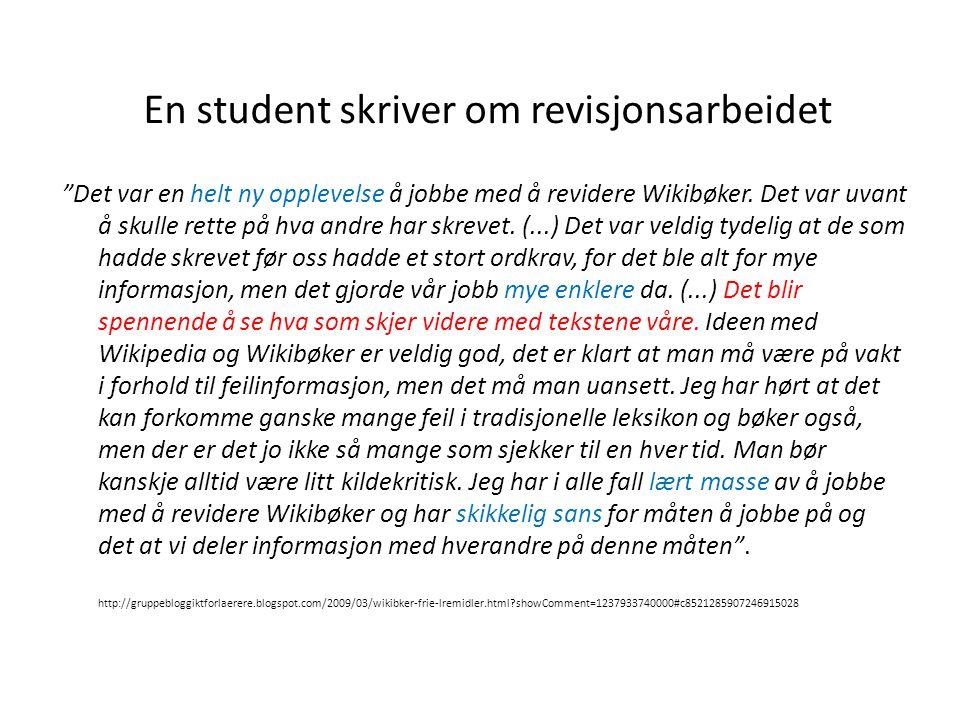 """En student skriver om revisjonsarbeidet """"Det var en helt ny opplevelse å jobbe med å revidere Wikibøker. Det var uvant å skulle rette på hva andre har"""