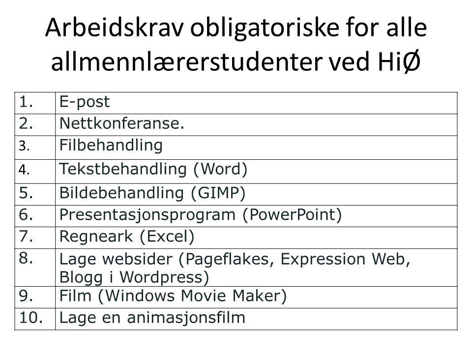 Arbeidskrav obligatoriske for alle allmennlærerstudenter ved HiØ 1.E-post 2.Nettkonferanse. 3. Filbehandling 4. Tekstbehandling (Word) 5.Bildebehandli