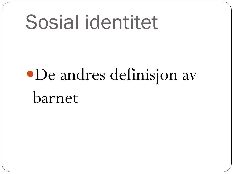 Sosial identitet De andres definisjon av barnet