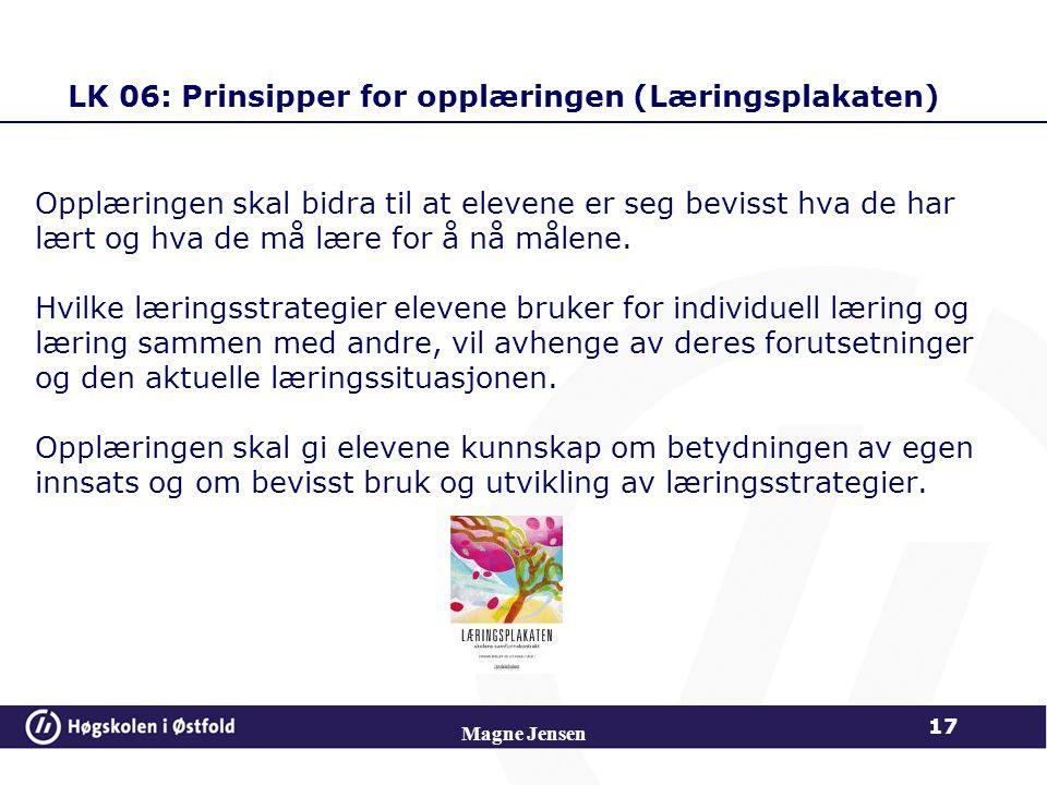 LK 06: Prinsipper for opplæringen (Læringsplakaten) Opplæringen skal bidra til at elevene er seg bevisst hva de har lært og hva de må lære for å nå må