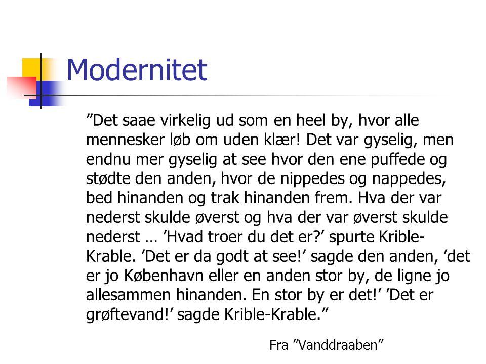 """Modernitet """"Det saae virkelig ud som en heel by, hvor alle mennesker løb om uden klær! Det var gyselig, men endnu mer gyselig at see hvor den ene puff"""