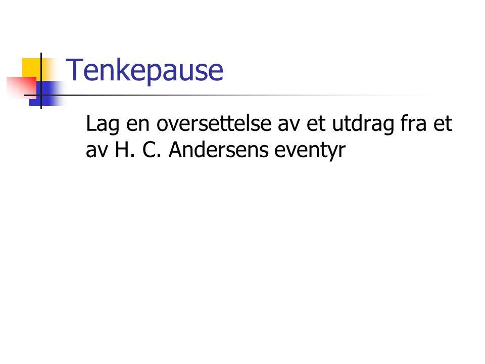 Tenkepause Lag en oversettelse av et utdrag fra et av H. C. Andersens eventyr
