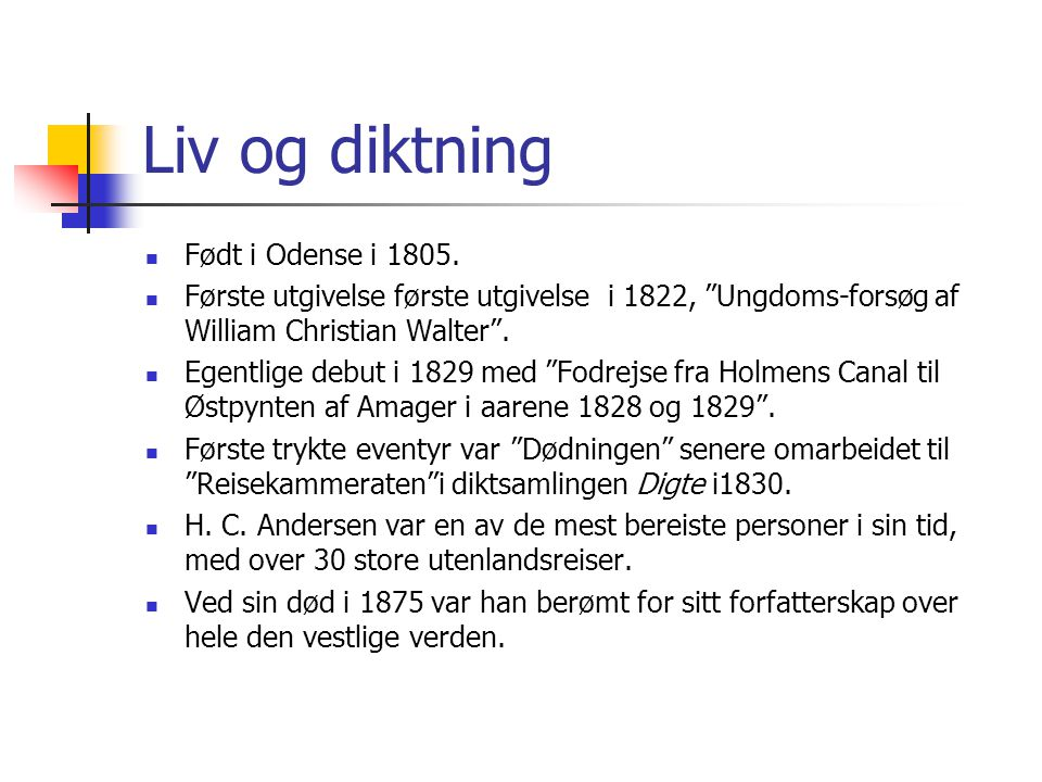 """Liv og diktning Født i Odense i 1805. Første utgivelse første utgivelse i 1822, """"Ungdoms-forsøg af William Christian Walter"""". Egentlige debut i 1829 m"""