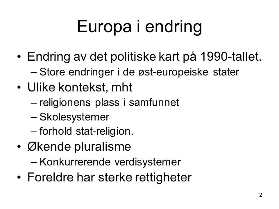 2 Europa i endring Endring av det politiske kart på 1990-tallet.