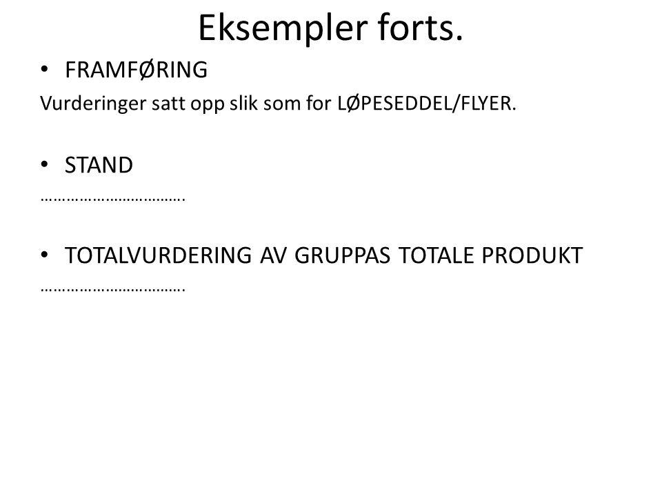 Eksempler forts. FRAMFØRING Vurderinger satt opp slik som for LØPESEDDEL/FLYER.
