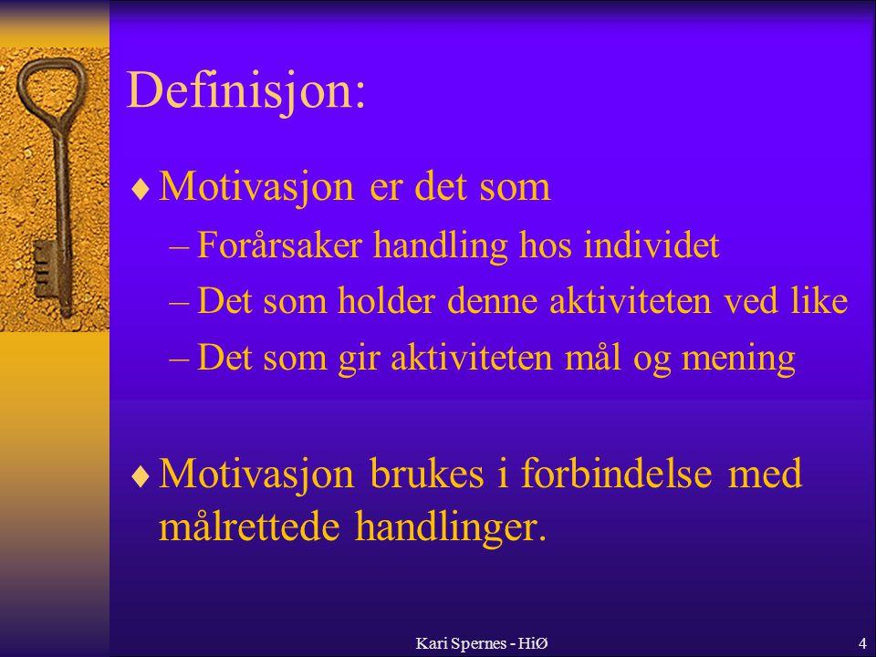 4 Definisjon:  Motivasjon er det som –Forårsaker handling hos individet –Det som holder denne aktiviteten ved like –Det som gir aktiviteten mål og me