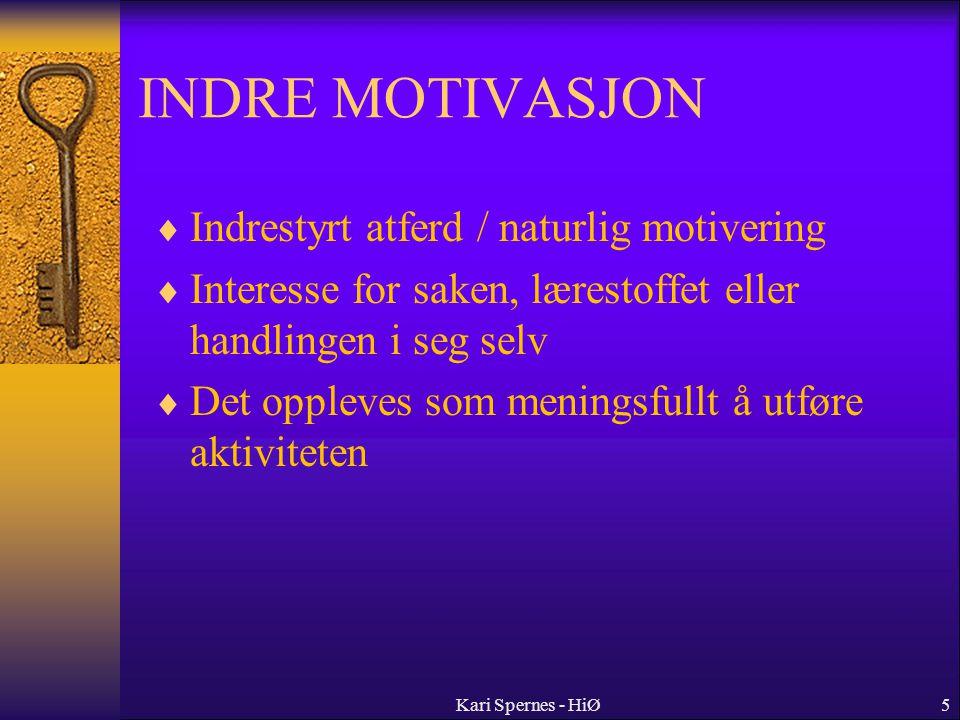 5 INDRE MOTIVASJON  Indrestyrt atferd / naturlig motivering  Interesse for saken, lærestoffet eller handlingen i seg selv  Det oppleves som menings