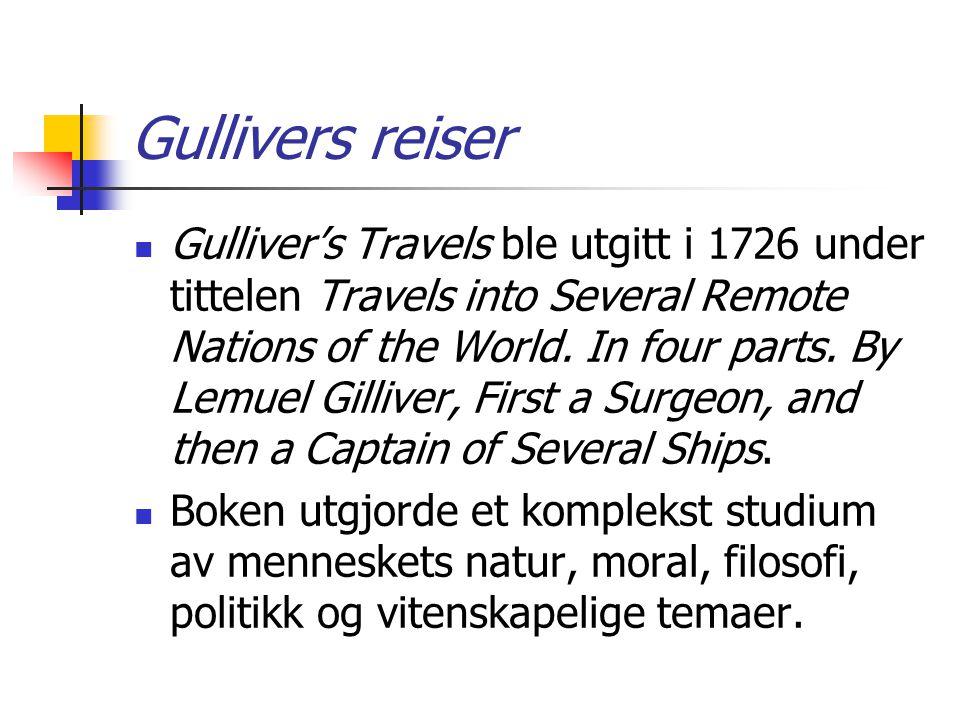 Gullivers reiser Gulliver reiser fra familien, båten kommer ut for hardt vær og han kommer i land på et fremmed sted.