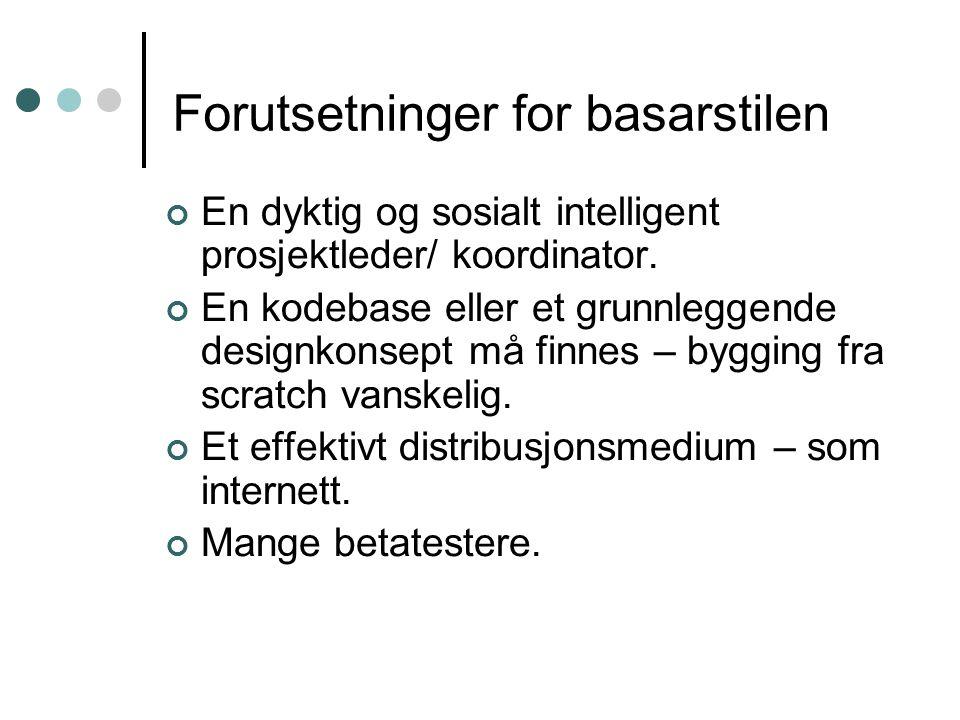 Forutsetninger for basarstilen En dyktig og sosialt intelligent prosjektleder/ koordinator.