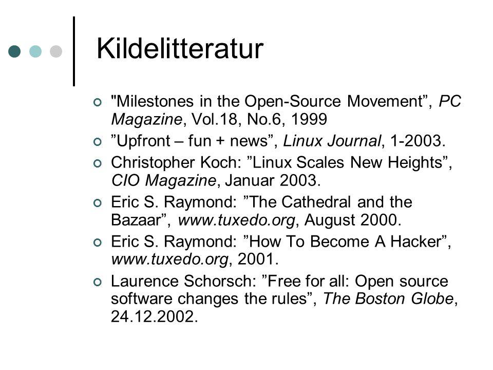 Kildelitteratur Milestones in the Open-Source Movement , PC Magazine, Vol.18, No.6, 1999 Upfront – fun + news , Linux Journal, 1-2003.