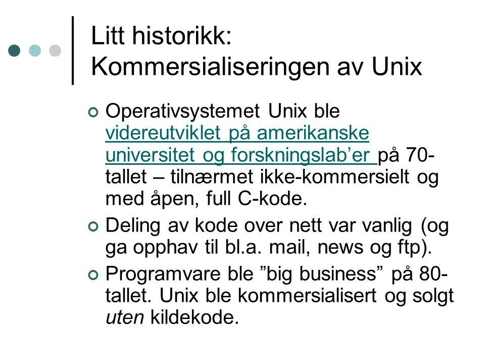 Litt historikk: Kommersialiseringen av Unix Operativsystemet Unix ble videreutviklet på amerikanske universitet og forskningslab'er på 70- tallet – tilnærmet ikke-kommersielt og med åpen, full C-kode.