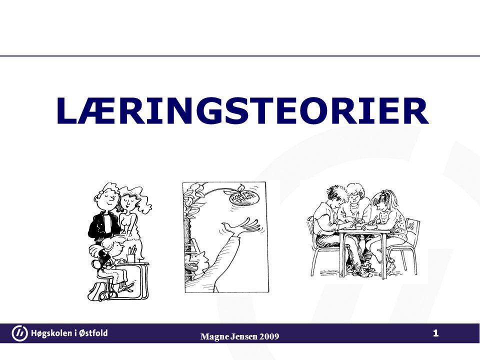 LÆRINGSTEORIER Magne Jensen 2009 1