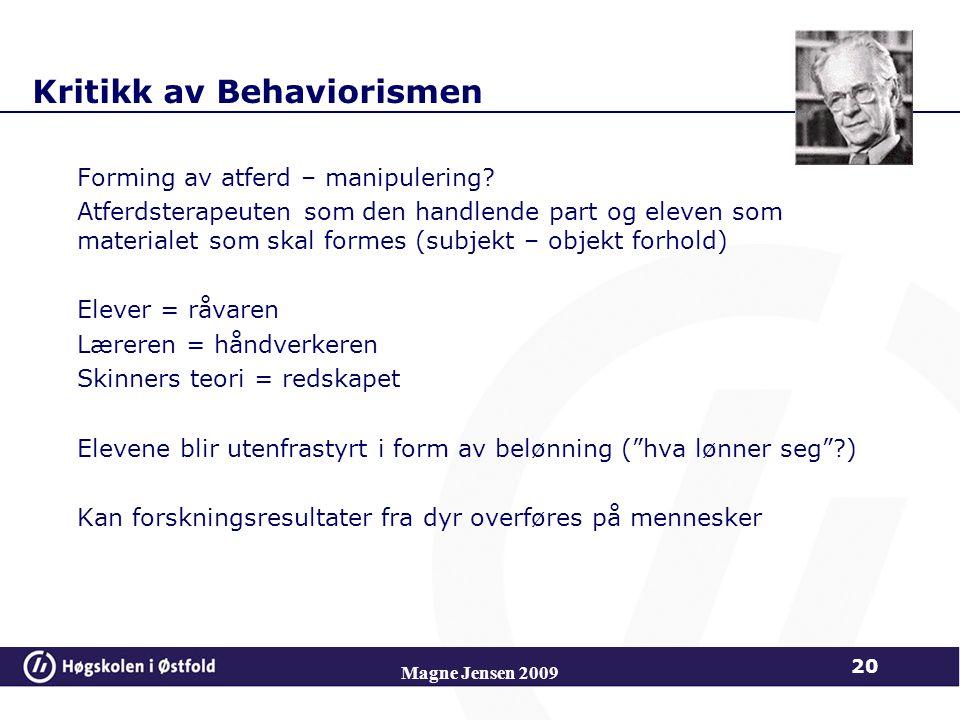 Kritikk av Behaviorismen Forming av atferd – manipulering.