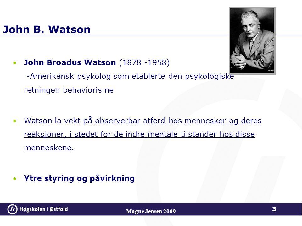 Jean Piaget 1896 - 1980 Kognitiv – konstruktivistisk læringsteori Magne Jensen 2009 24