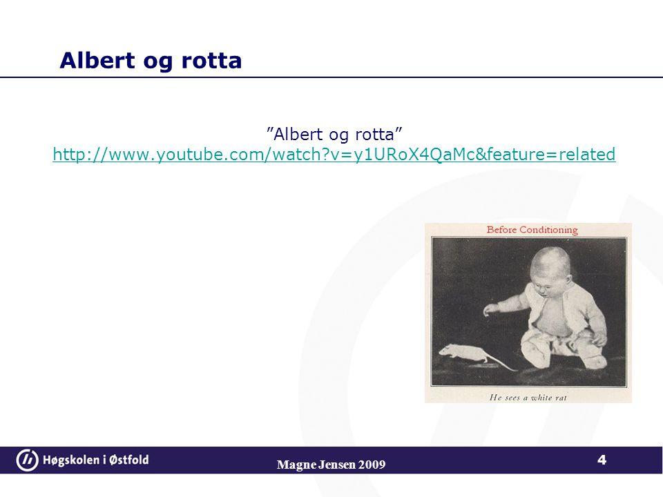 Albert og rotta Albert og rotta http://www.youtube.com/watch?v=y1URoX4QaMc&feature=related http://www.youtube.com/watch?v=y1URoX4QaMc&feature=related Magne Jensen 2009 4