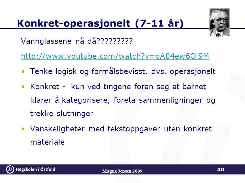 Magne Jensen 2009 40 Konkret-operasjonelt (7-11 år) Vannglassene nå då????????.