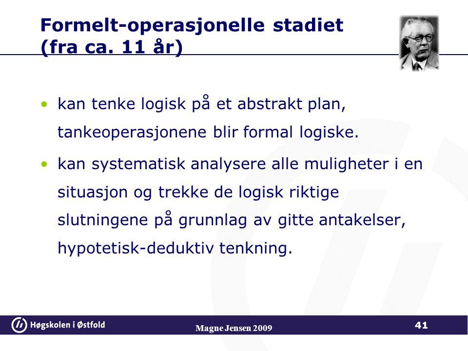 Magne Jensen 2009 41 Formelt-operasjonelle stadiet (fra ca.