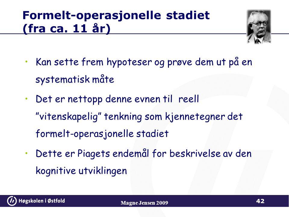 Magne Jensen 2009 42 Formelt-operasjonelle stadiet (fra ca.