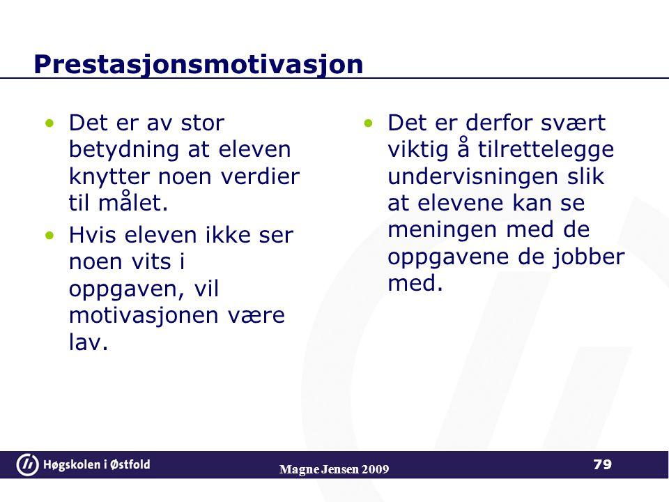 Prestasjonsmotivasjon Det er av stor betydning at eleven knytter noen verdier til målet.