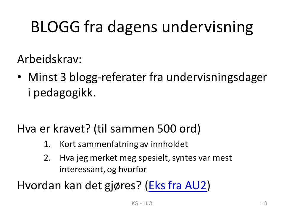 BLOGG fra dagens undervisning Arbeidskrav: Minst 3 blogg-referater fra undervisningsdager i pedagogikk. Hva er kravet? (til sammen 500 ord) 1.Kort sam