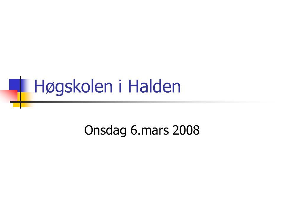 Høgskolen i Halden Onsdag 6.mars 2008